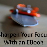 Sharpen Your Blogging Focus With Ebooks