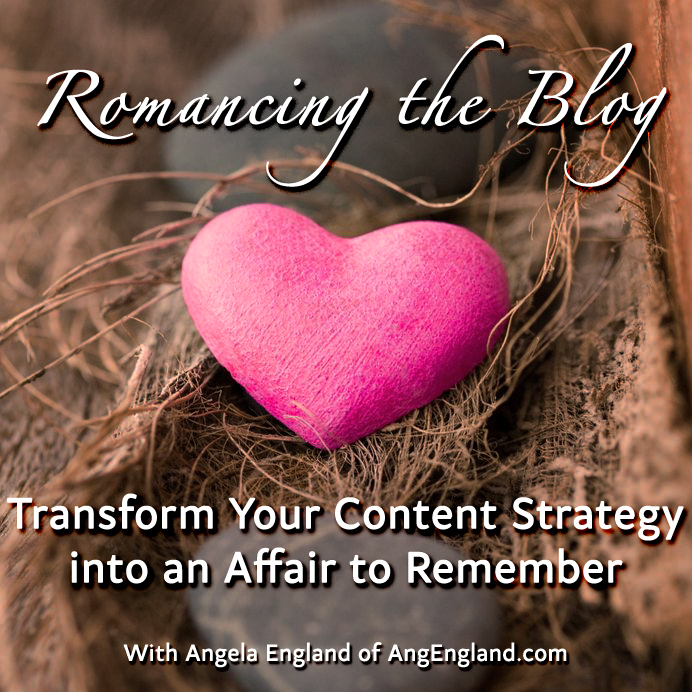 Romancing the Blog Workshop with Angela England