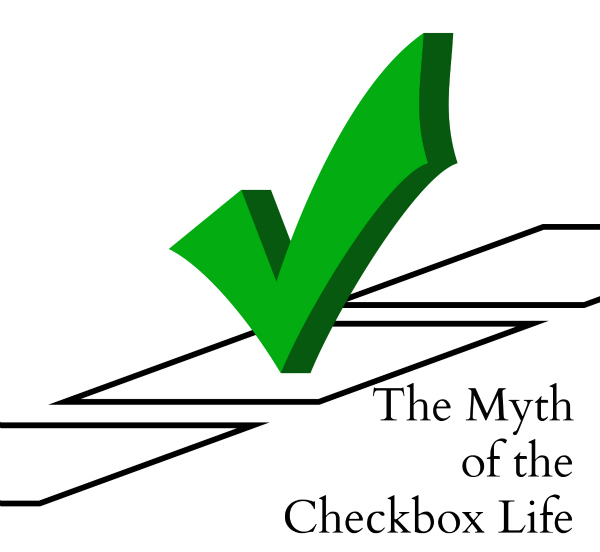 The Myth of the Checkbox Life: How to Fail Imperfectly to Succeed Powerfully