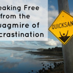 Breaking Free From the Quagmire of Procrastination